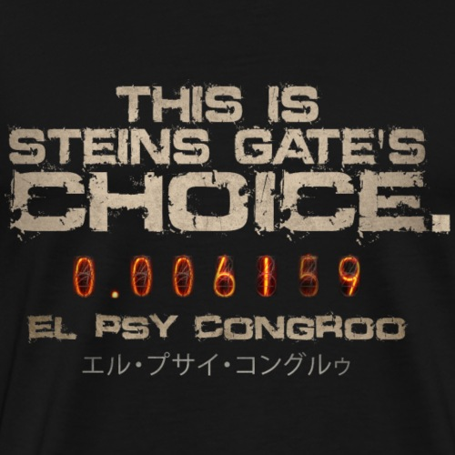 Steins;Gate's Choice - Men's Premium T-Shirt