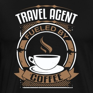 Travel Agent Fueled By Coffee - Men's Premium T-Shirt