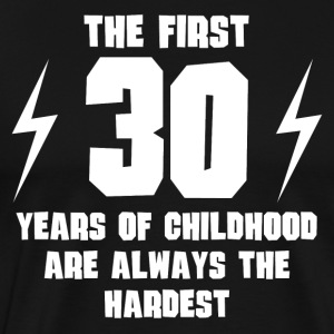 The First 30 Years Of Childhood - Men's Premium T-Shirt