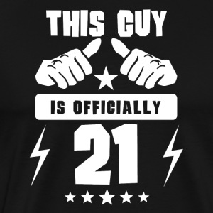 This Guy Is Officially 21 - Men's Premium T-Shirt