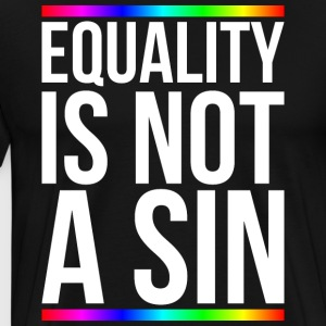 Equality is not a sin - Men's Premium T-Shirt