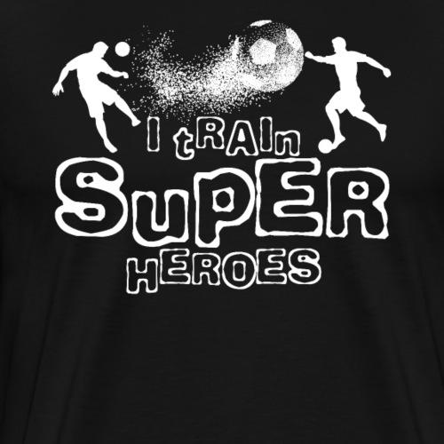 I TRAIN SUPER HEROES - Men's Premium T-Shirt