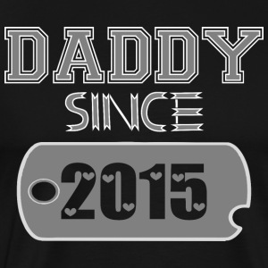 Daddy Since Tag 2015 Happy Fathers Day - Men's Premium T-Shirt