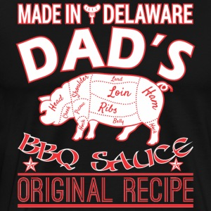 Made In Delaware Dads BBQ Sauce Original Recipe - Men's Premium T-Shirt