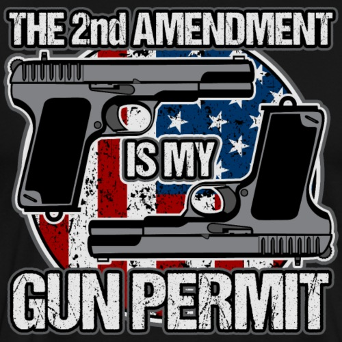 The Second Amendment Is My Gun Permit Handguns - Men's Premium T-Shirt