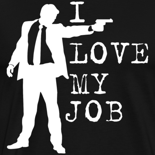 I love my job /W/ - Men's Premium T-Shirt