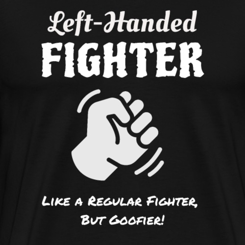 Left-Handed Fighter - Men's Premium T-Shirt