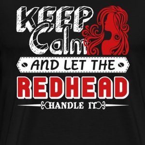 Keep Calm And Let Redhead Handle It Shirt - Men's Premium T-Shirt