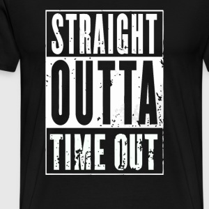 Straight outta time out - Men's Premium T-Shirt