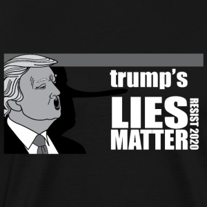 trumps Lies Matter - Men's Premium T-Shirt