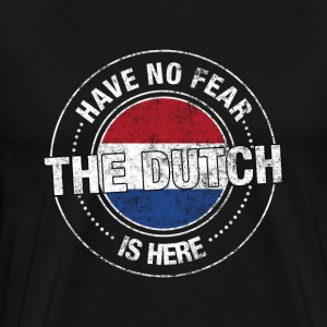 Have No Fear The Dutch Is Here - Men's Premium T-Shirt
