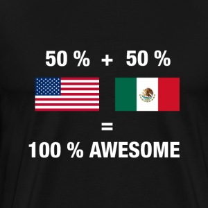 Half Mexican Half American 100% Awesome Flag Mexic - Men's Premium T-Shirt