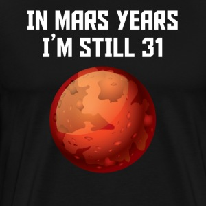 In Mars Years I'm Still 31 60th Birthday - Men's Premium T-Shirt