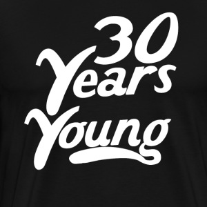 30 Years Young Funny 30th Birthday - Men's Premium T-Shirt