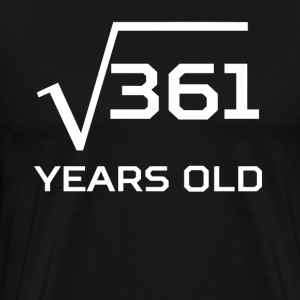Square Root 361 Funny 19 Years Old 19th Birthday - Men's Premium T-Shirt