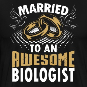 Married To An Awesome Biologist - Men's Premium T-Shirt