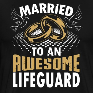 Married To An Awesome Lifeguard - Men's Premium T-Shirt