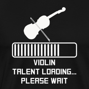 Violin Talent Loading - Men's Premium T-Shirt