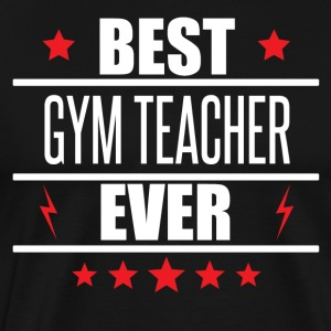 Best Gym Teacher Ever - Men's Premium T-Shirt