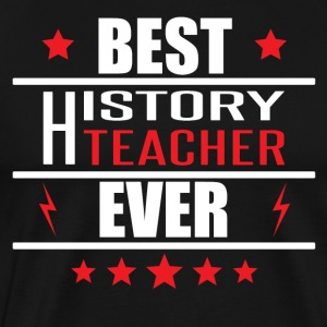 Best History Teacher Ever - Men's Premium T-Shirt