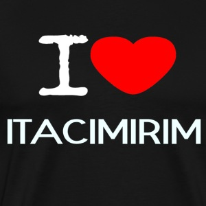 I LOVE ITACIMIRIM - Men's Premium T-Shirt