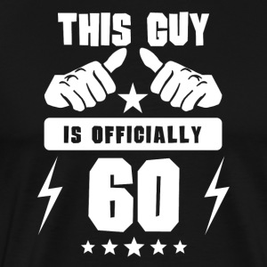 This Guy Is Officially 60 - Men's Premium T-Shirt