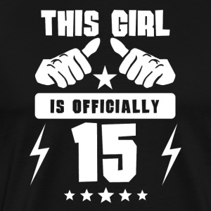 This Girl Is Officially 15 - Men's Premium T-Shirt