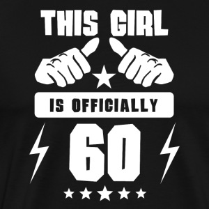 This Girl Is Officially 60 - Men's Premium T-Shirt