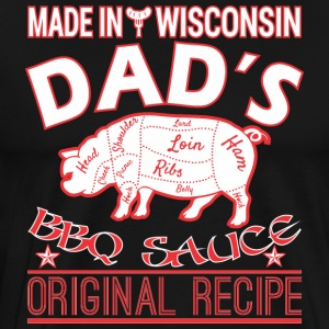 Made In Wisconsin Dads BBQ Sauce Original Recipe - Men's Premium T-Shirt