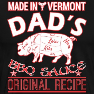 Made In Vermont Dads BBQ Sauce Original Recipe - Men's Premium T-Shirt