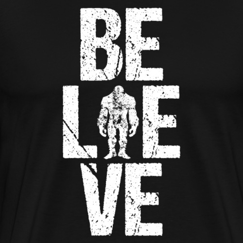 Believe in Bigfoot Sasquatch - Men's Premium T-Shirt