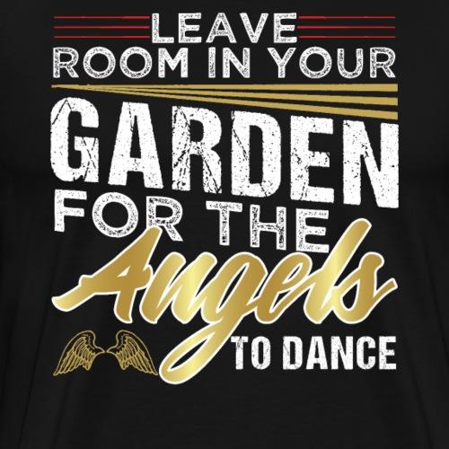 LEAVE ROOM IN YOUR GARDEN ANGELS DANCE - Men's Premium T-Shirt