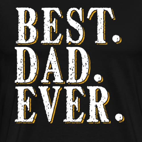 Best Dad Ever Tee - Men's Premium T-Shirt