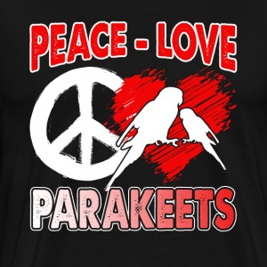PEACE LOVE PARAKEETS SHIRT - Men's Premium T-Shirt
