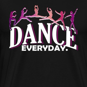 BALLET DANCE EVERYDAY SHIRT - Men's Premium T-Shirt