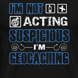 I'm Geocaching Shirt - Men's Premium T-Shirt
