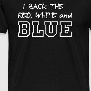 I back the red white and blue - Men's Premium T-Shirt