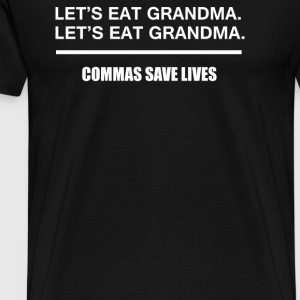 Lets Eat Grandma Commas Save Lives - Men's Premium T-Shirt