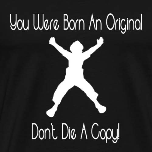 BORN ORIGINAL - Men's Premium T-Shirt