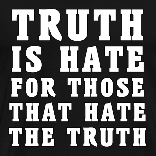 TRUTH IS HATE - Men's Premium T-Shirt