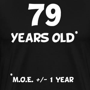 79 Plus Or Minus 1 Year Funny 80th Birthday - Men's Premium T-Shirt
