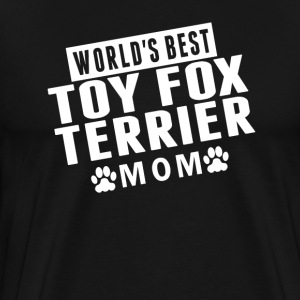 World's Best Toy Fox Terrier Mom - Men's Premium T-Shirt