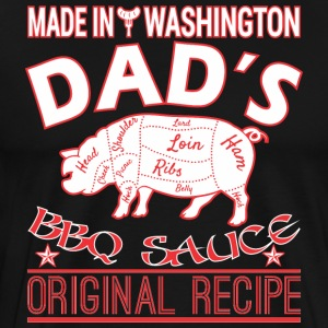 Made In Washington Dads BBQ Sauce Original Recipe - Men's Premium T-Shirt