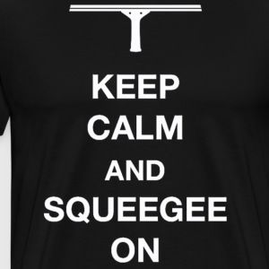 Keep calm and squeegee on - Men's Premium T-Shirt