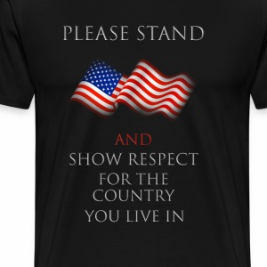 PROUD TO BE AN AMERICAN - PLEASE STAND - Men's Premium T-Shirt