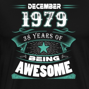 December 1979 - 38 years of being awesome - Men's Premium T-Shirt