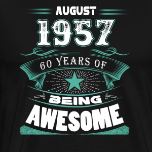August 1957 - 60 years of being awesome - Men's Premium T-Shirt