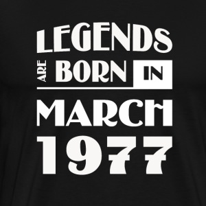 Legends are born in March 1977 - Men's Premium T-Shirt