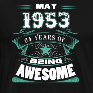 May 1953 - 64 years of being awesome - Men's Premium T-Shirt