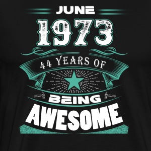 June 1973 - 44 years of being awesome - Men's Premium T-Shirt